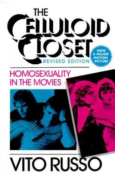 The celluloid closet : homosexuality in the movies by Russo, Vito.