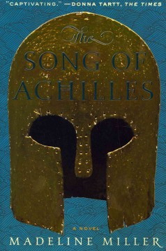 The song of Achilles by Miller, Madeline.