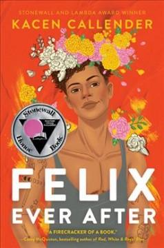 Felix ever after by Callender, Kacen