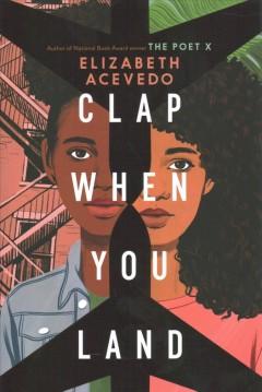 Clap when you land by Acevedo, Elizabeth