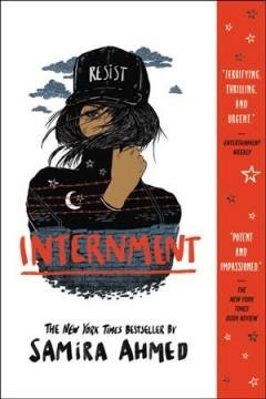 Internment by Ahmed, Samira  (Fiction writer)