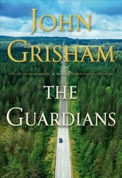 The Guardians by Grisham, John