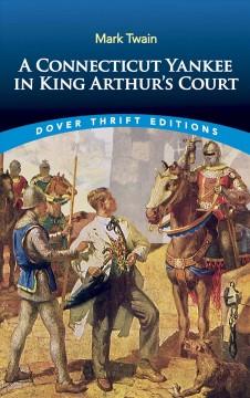 A Connecticut Yankee in King Arthur's court by Twain, Mark