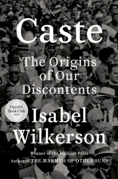 Caste : the origins of our discontents by Wilkerson, Isabel