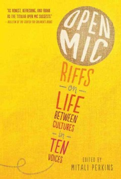 Open MIC: Riffs on Life Between Cultures in Ten Voices by Perkins, Mitali