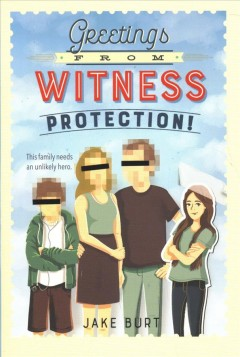 Greetings from Witness Protection! by Burt, Jake