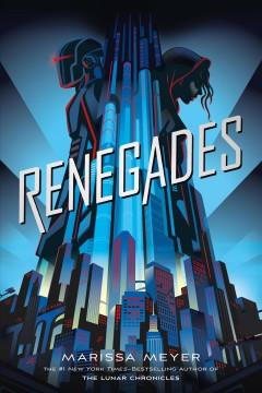 Renegades by Meyer, Marissa