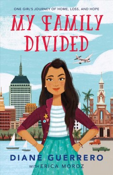 My family divided : one girl's journey of home, loss, and hope by Guerrero, Diane