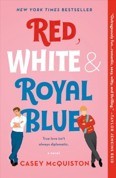 Red, white & royal blue : a novel by McQuiston, Casey