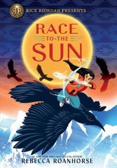 Race to the sun by Roanhorse, Rebecca.