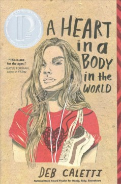 A heart in a body in the world by Caletti, Deb