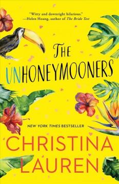 The unhoneymooners by Lauren, Christina