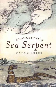 Gloucester's sea serpent by Soini, Wayne