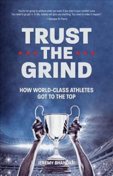 Trust the Grind: How World-Class Athletes Got to the Top (Motivational Book for Teens, Gift for Teen Boys, Teen and Young Adult Footbal by Bhandari, Jeremy
