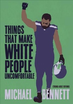 Things that make white people uncomfortable : adapted for young adults by Bennett, Michael