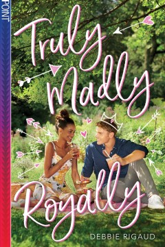 Truly madly royally by Rigaud, Debbie